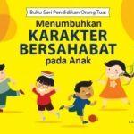 Menumbuhkan Karakter Bersahabat pada Anak