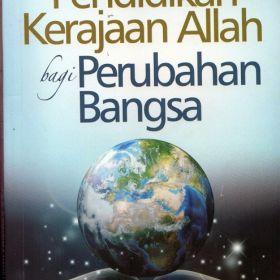 Pendidikan Kerajaan Allah bagi Perubahan Bangsa